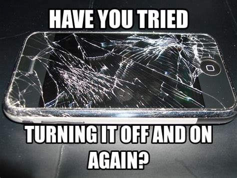 Cell Tech Meme - a restart isn t going to help that poor phone looks like they need cpr cell phone repair