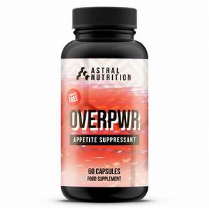 Overpwr Appetite Suppressant Review  2020
