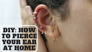 Diy  How To Pierce Your Ear  Cartilage At Home
