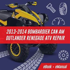 2013 2014 Can Am Outlander Renegade Atv Repair Manual