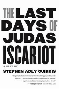 The Last Days of Judas Iscariot | Stephen Adly Guirgis ...