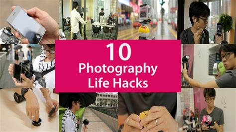 10 Photography Life Hacks You Need To Know Youtube