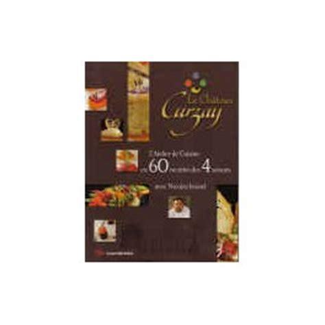 l atelier de cuisine gourmande le château curzay l 39 atelier de cuisine en 60 recettes