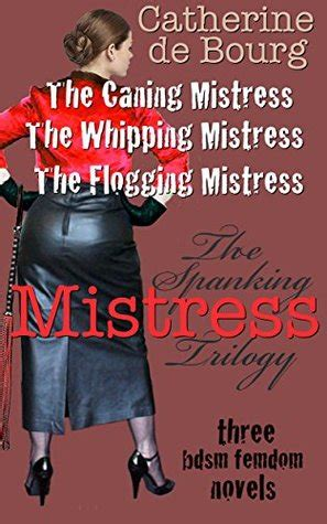spanking mistress trilogy  catherine de bourg
