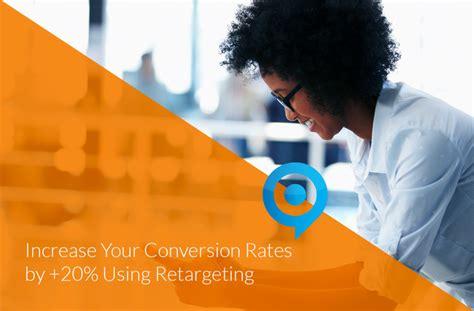 increase  conversion rates    retargeting