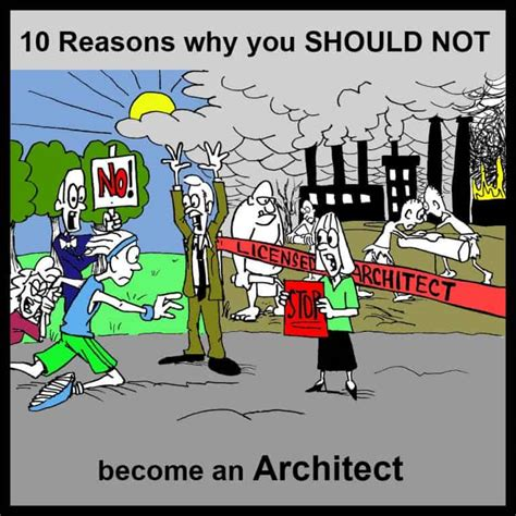 being an architect 10 reasons why you should not become an architect