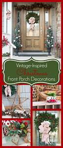 Vintage Inspired Christmas Porch Decorations - Atta Girl Says
