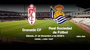Previa Del Partido Granada CF Real Sociedad El Granada