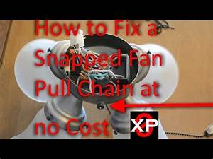 Fix A Snapped Fan Pull Chain At No Cost  How To