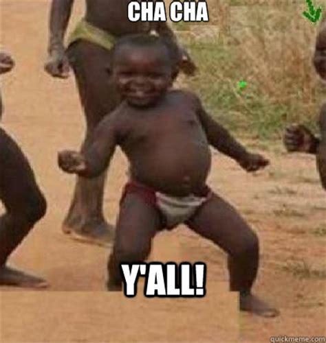 African Boy Dancing Meme - cha cha y all dancing african baby quickmeme