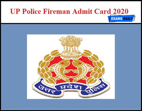 This is not protectandserve or legaladvice. UP Police Fireman Admit Card 2020 - Check Exam Date Details