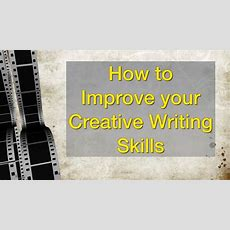 How To Improve Your Creative Writing Skills Youtube
