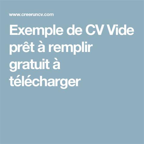Cv Gratuit A Remplir by Exemple De Cv Vide Pr 234 T 224 Remplir Gratuit 224 T 233 L 233 Charger