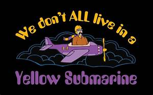 T Shirt Hell Shirts WE DON39T ALL LIVE IN A YELLOW SUBMARINE