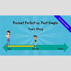 Present Perfect Tense Vs Past Simple Tom's Story (a Comical Story Of Tom, The Esl Student