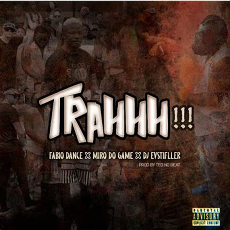 Mtv is a leading independent media station in lebanon and the arab world. Fábio Dance x Miro Do Game x Dj EVStifller - TRAHHH ...