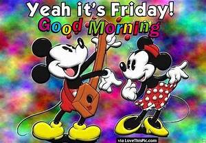 Yeah Its Friday Good Morning Pictures, Photos, and Images ...