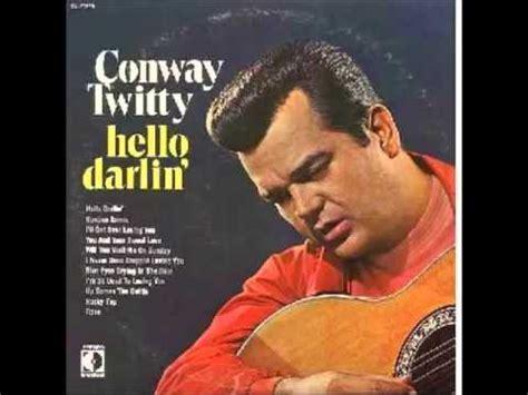 Conway Twitty -- Hello Darlin' - YouTube