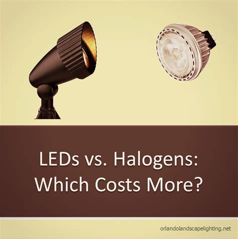 Led Vs Halogen Lights by Outdoor Led Bulbs Cost More Than Halogen Fact Or Myth