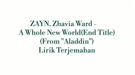 lirik terjemahan zayn zhavia ward    world