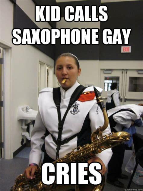 Saxaphone Meme - kid calls saxophone gay cries annoying band girl quickmeme
