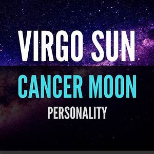 Virgo And Pisces Compatibility Chart Virgo Sun Cancer Moon Personality Astroligion Com