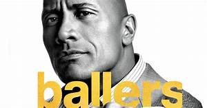 HBO Renews Dwayne Johnson's 'Ballers' for Third Season ...