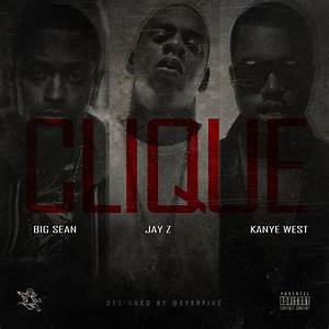 Big Sean JAY Z Kanye West Clique by Eye9FiveDesigns on ...