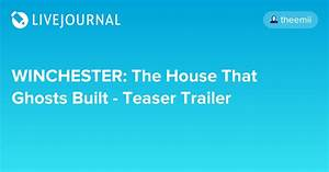 WINCHESTER: The House That Ghosts Built - Teaser Trailer ...