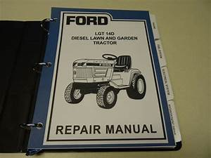 Ford Lgt 14d Diesel Lawn Garden Tractor Service Manual