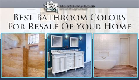best bathroom colors for resale of your home mk remodeling and design