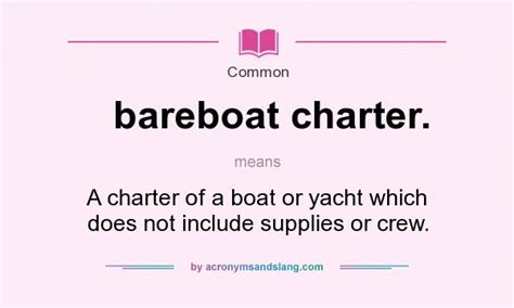 What Does Charter A Boat Mean what does bareboat charter mean definition of bareboat