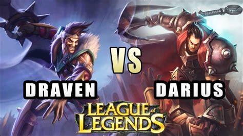 league  legends  mid song draven  darius youtube