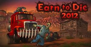 Earn to Die 2012 - Play on Armor Games