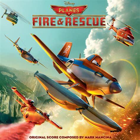 Planes Fire Rescue Soundtrack Disney Wiki
