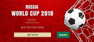 World Cup 2018 Group Stage Draw Odds - Betting Tips ...