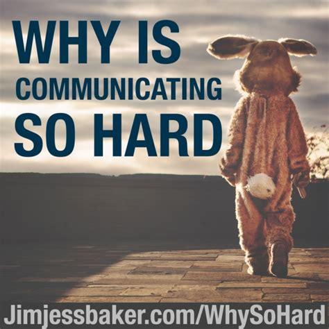 communicating  hard  bakers www