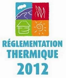 Rt 2012 Obligatoire : l 39 tude thermique obligatoire pour toute construction de ~ Mglfilm.com Idées de Décoration