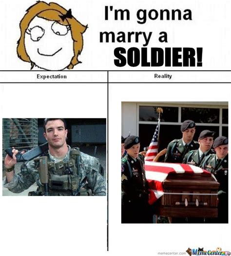 Soldier Meme - i m gonna marry a soldier by mustapan meme center