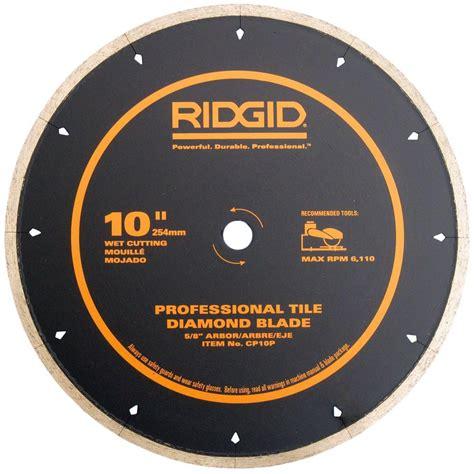 Ridgid Tile Saw Blade by Ridgid 10 In Edge Tile Circular Saw Blade Cp10p