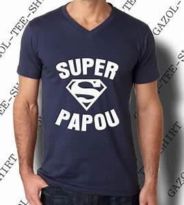 Tee Shirt Fete Des Peres : super papou tee shirt homme 100 coton col v ~ Voncanada.com Idées de Décoration