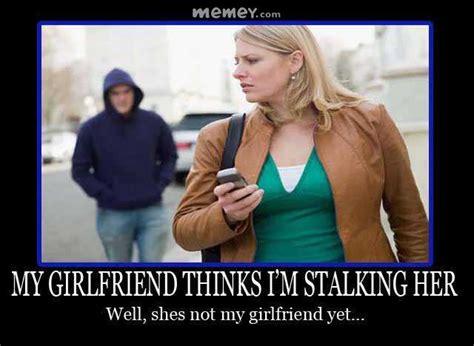 Funny Stalker Memes - image gallery stalking funny