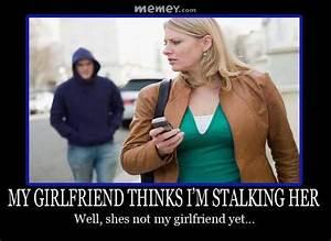 Stalker Memes | Funny Stalker Pictures | MEMEY.com