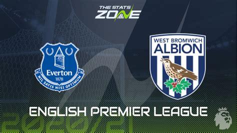 2020-21 Premier League – Everton vs West Brom Preview ...