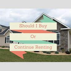 Home Ownership, Should I Buy Or Should I Rent, A