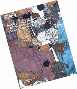 The Life Cycle Of A Mineral Deposit U2014a Teacher U2019s Guide For