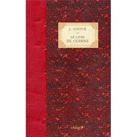 fnac livres cuisine le livre de cuisine relié jules gouffé achat livre achat prix fnac