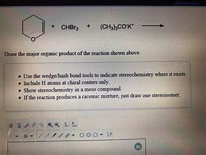 Solved  1  Draw The Major Organic Product Of The Reaction