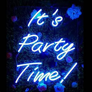It's Party Time! Neon Sign for Weddings, Parties and home