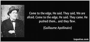 Come to the edg... Guillaume Apollinaire Quotes